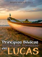 Princípios Bíblicos da Grande Comissão em Lucas
